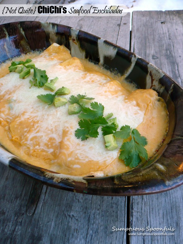 {Not Quite} ChiChi's Seafood Enchiladas ~ My Take on them! Sumptuous Spoonfuls #Mexican #recipe
