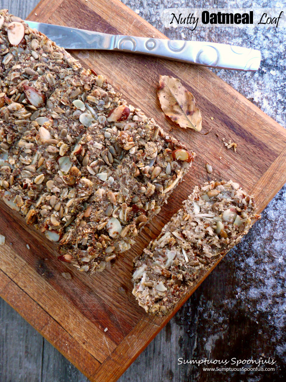 Nutty Oatmeal Loaf ~ Nuts, Seeds, and Oats baked into a yummy, healthy, slice-able loaf  ~ Sumptuous Spoonfuls