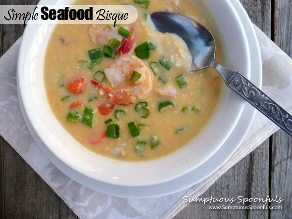 Simple Seafood Bisque ~ Sumptuous Spoonfuls #soup #recipe