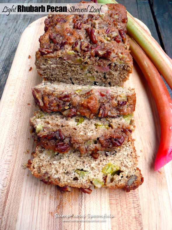 Light Rhubarb Pecan Streusel Loaf
