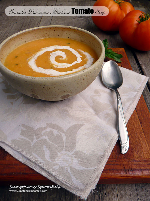 Sriracha Parmesan Heirloom Tomato Soup ~ Sumptuous Spoonfuls #tomato #soup #recipe