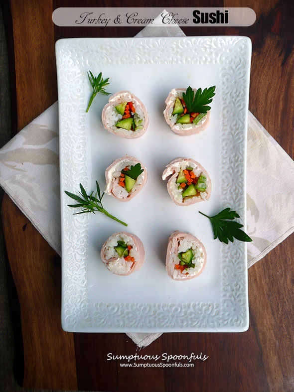 Turkey & Cream Cheese Sushi ~ Sumptuous Spoonfuls #sushi for #sushihaters #recipe