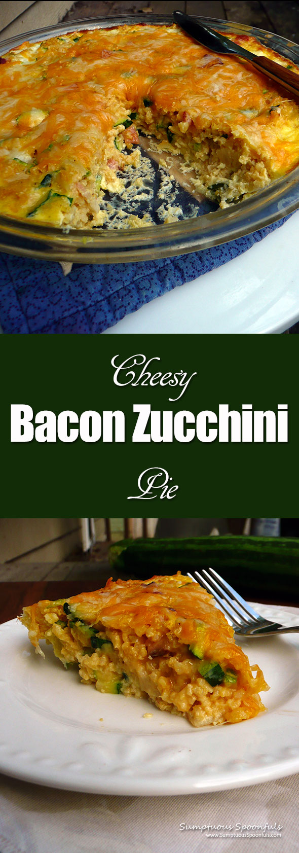 Cheesy Bacon Zucchini Pie ~ Sumptuous Spoonfuls #easy #zucchini #egg #pie #recipe