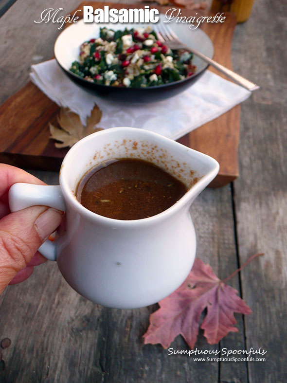 Maple Balsamic Vinaigrette ~ Sumptuous Spoonfuls #salad #dressing #recipe