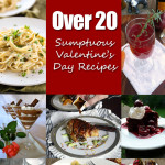 Over 20 Sumptuous Valentine's Day Recipes ~ Sumptuous Spoonfuls & Friends #Recipes