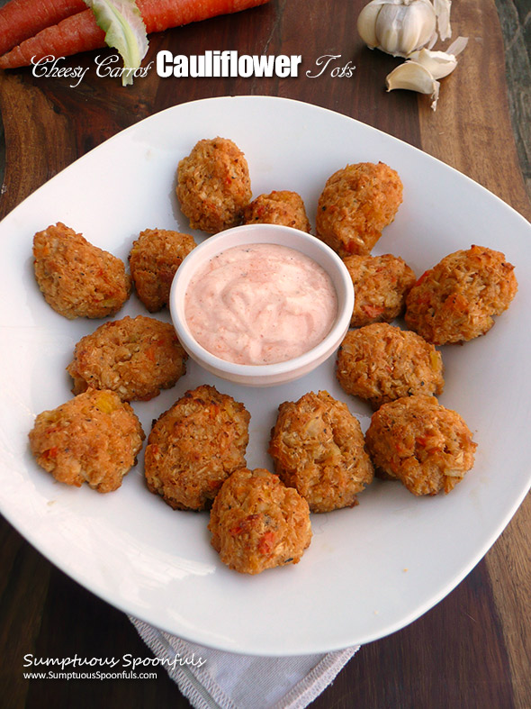 Cheesy Carrot Cauliflower Tots with Sriracha Ranch Dipping Sauce