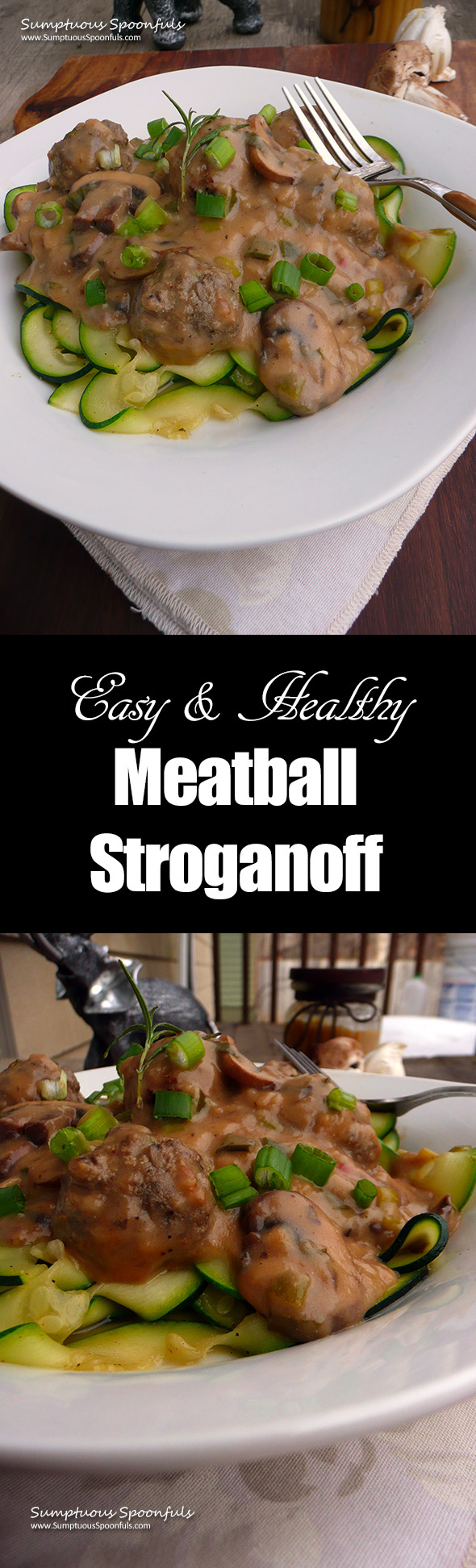 Easy Healthy Meatball Stroganoff ~ Sumptuous Spoonfuls #comfortfood #recipe