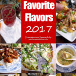 Favorite Flavors of 2017 ~ Sumptuous Spoonfuls #recipe #memories