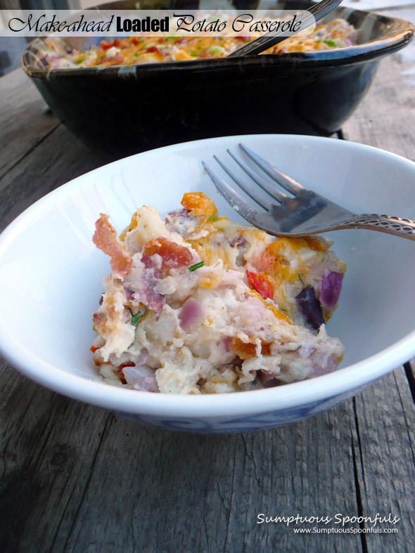 Marvelous Make Ahead Loaded Baked Potato Casserole ~ Sumptuous Spoonfuls #potato #recipe