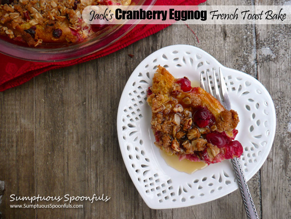 Jacks Cranberry Eggnog French Toast Bake