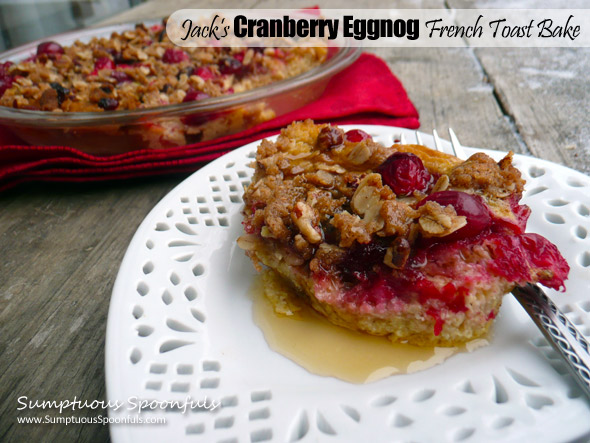 Jack's Cranberry Eggnog French Toast Bake ~ Sumptuous Spoonfuls #easy #holiday #breakfast #recipe
