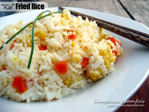 Kid Fried Rice ~ an easy, quick, kid-friendly Chinese dish ~ Sumptuous ...