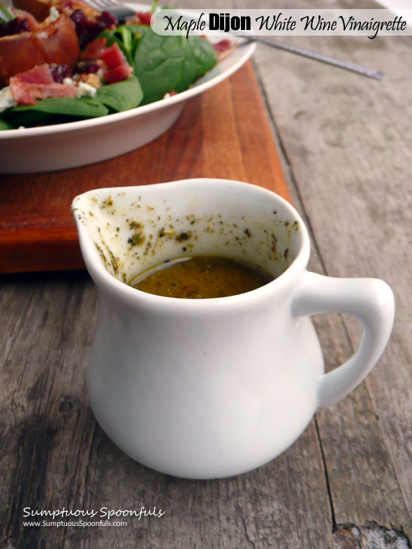 Maple Dijon White Wine Vinaigrette ~ Sumptuous Spoonfuls #easy #salad #dressing #recipe