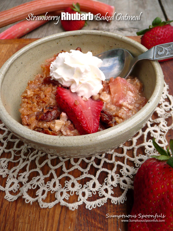 Strawberry Rhubarb Baked Oatmeal ~ Sumptuous Spoonfuls #strawberry #rhubarb #breakfast #dessert #recipe