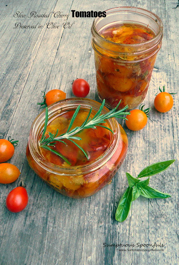 Slow Roasted Cherry Tomatoes Preserved in Olive Oil ~ Sumptuous Spoonfuls #tomato #preservation #recipe