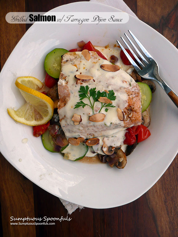 Grilled Salmon with Creamy Tarragon Dijon Sauce ~ Sumptuous Spoonfuls #grilled #fish #recipe