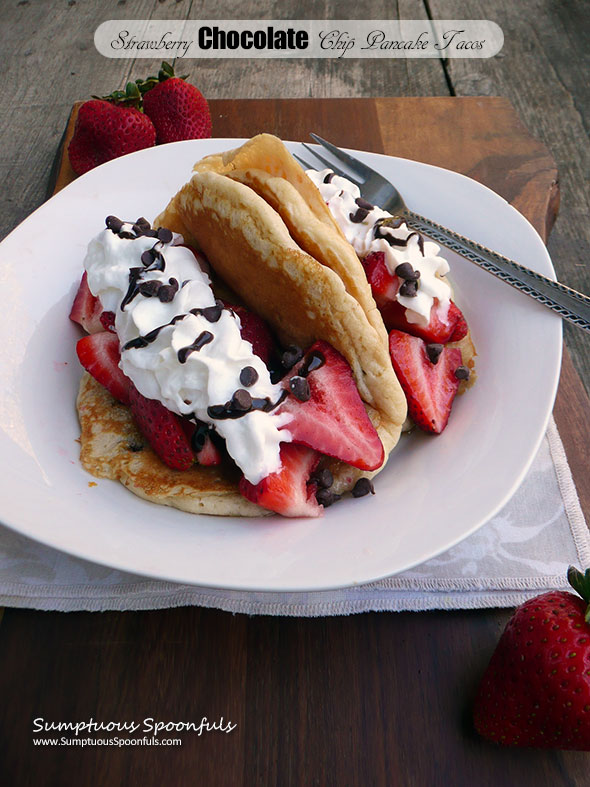 Strawberry Chocolate Chip Pancake Tacos Choctoberfest Sumptuous Spoonfuls