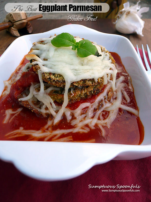 The Best Eggplant Parmesan (Gluten Free)