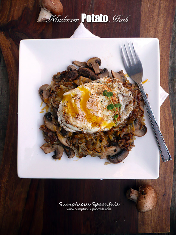 Mushroom Potato Hash ~ Sumptuous Spoonfuls #quick #breakfast #recipe